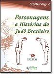Personagens e Histórias do Judô Brasileiro