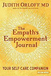 The Empath's Empowerment Journal by Judith Orloff