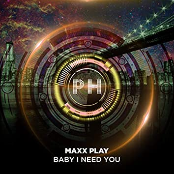Baby I Need You