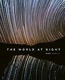 Tafreshi, B: World at Night: Spectacular Photographs of the Night Sky - Babak Tafreshi