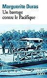Un Barrage Contre Le Pacifique (Folio) (French Edition) by Marguerite Duras Gallimard(1978-01-01)
