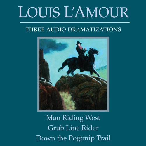 Man Riding West - Grub Line Rider - Down the Pogonip Trail (Dramatized) audiobook cover art