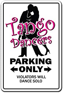 Tango Dancer Sign   Indoor/Outdoor   Funny Home Décor for Garages, Living Rooms, Bedroom, Offices   SignMission Dance Music Song Funny Gift Teacher Instructor Dancing Shoes Sign Wall Plaque Decoration