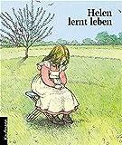 Helen lernt leben. Die Kindheit der taub-blinden Helen Keller