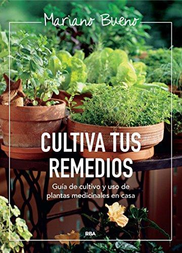 Cultiva tus remedios: Cultivo ecológico en pequeños espaci