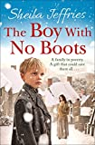 The Boy With No Boots: Book 1 in The Boy With No Boots trilogy