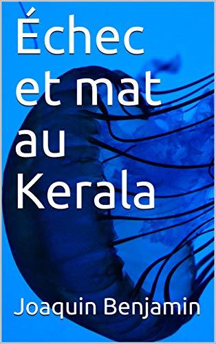 Échec et mat au Kerala (French Edition)