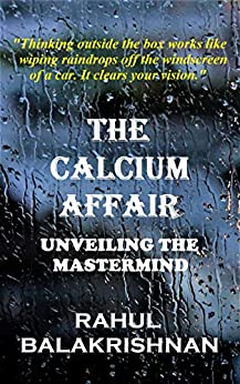 The Calcium Affair: Unveiling the Mastermind by [Rahul Balakrishnan]