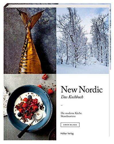 New Nordic - Das Kochbuch: Die moderne Küche Skandinaviens