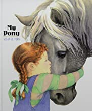 My Pony by Susan Jeffers (April 09,2009)
