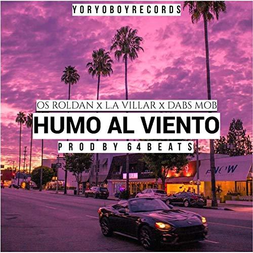Humo al viento (feat. Villar L.A & Dabs Mob) [Explicit]