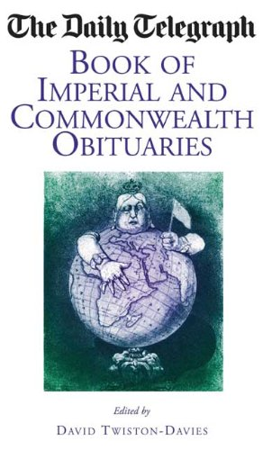 The Daily Telegraph Book of Imperial and Commonwealth Obituaries (Daily Telegraph Book of Obituaries)