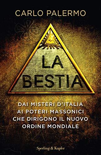 La bestia: Dai misteri d'Italia ai poteri massonici che dirigono il nuovo ordine mondiale