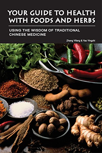 Your Guide To Health With Foods &Amp; Herbs: Using The Wisdom Of Traditional Chinese Medicine