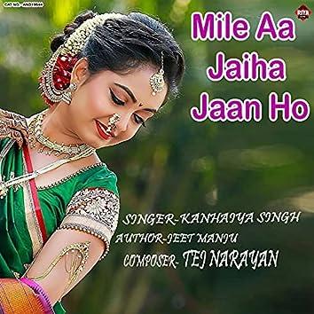 Mile Aa Jaiha Jaan Ho