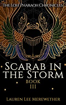 Scarab in the Storm (The Lost Pharaoh Chronicles Book 3) by [Lauren Lee Merewether, Spencer Hamilton]