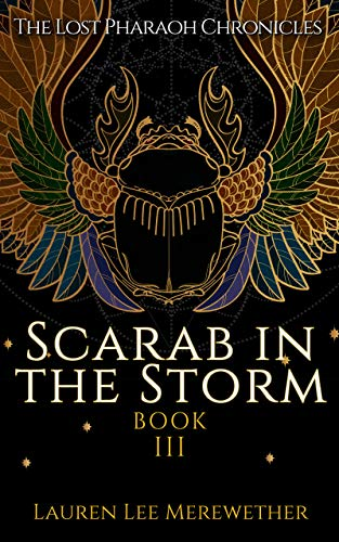 Book: Scarab in the Storm (The Lost Pharaoh Chronicles Book 3) by Lauren Lee Merewether