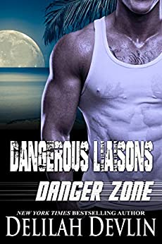 Dangerous Liaisons (Danger Zone Book 1) by [Delilah Devlin]