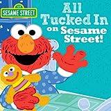 All Tucked In On Sesame Street! (Sesame Street Scribbles Elmo)