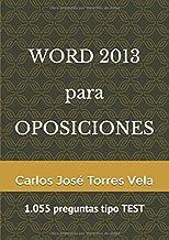 WORD 2013 para OPOSICIONES: 1.055 preguntas tipo TEST