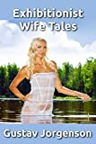 Exhibitionist Wife Tales