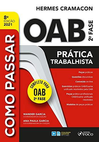 COMO PASSAR NA OAB 2ª FASE - PRATICA TRABALHISTA - 8ª ED - 2021