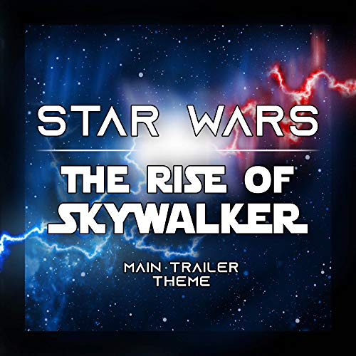 Star Wars: The Rise of Skywalker (Main Trailer Theme)