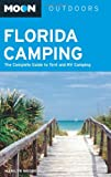 Moon Florida Camping: The Complete Guide to Tent and RV Camping (Moon Outdoors)