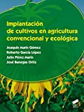 Implantación de cultivos en agricultura convencional y ecológica (Agraria)...