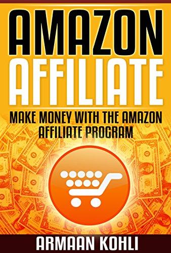 Amazon Affiliate: Make Money with the Amazon Affiliate Program (English Edition)