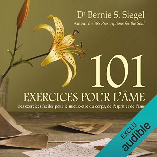 Couverture de 101 exercices pour l'âme. Des exercices faciles pour le mieux-être du corps, de l'esprit et de l'âme