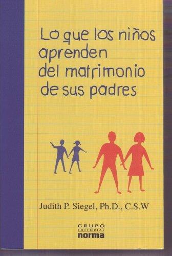 Lo Que Los Ninos Aprenden Del Matrimonio De Sus Padres / What Children Learn for the Their Parent's