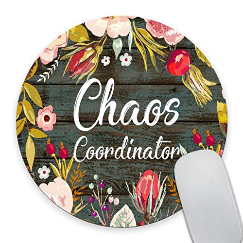 Smooffly Funny Quote Round Mouse Pad Custom, Chaos Coordinator Quotes Vintage Colored Floral Wreath Print Rustic Old Wood Art Mouse Pads