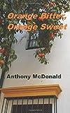 Orange Bitter, Orange Sweet (Seville Trilogy, Band 1)