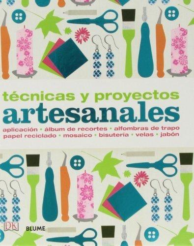 Técnicas y proyectos artesanales : aplicación, álbum de recortes, alfombras de trapo,...