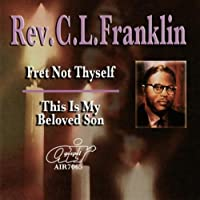 Fret Not Thyself/This Is My Beloved