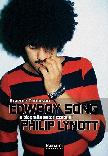 Cowboy Song. La biografia autorizzata di Phil Lynott