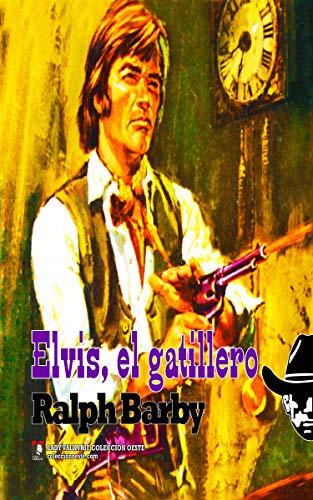 Elvis, el gatillero (Colección Oeste)