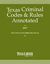 Texas Criminal Codes & Rules Annotated 2017