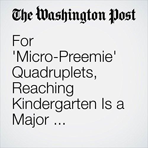 For 'Micro-Preemie' Quadruplets, Reaching Kindergarten Is a Major Achievement copertina