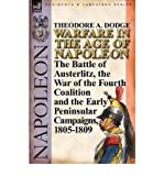 Warfare in the Age of Napoleon-Volume 3: the Battle of Austerlitz, the War of the Fourth Coalition and the Early Peninsular Campaigns, 1805-1809 (Paperback) - Common