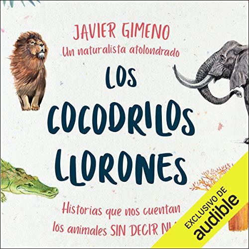 Couverture de Los Cocodrilos Llorones (Narración en Castellano) [The Crying Crocodiles]