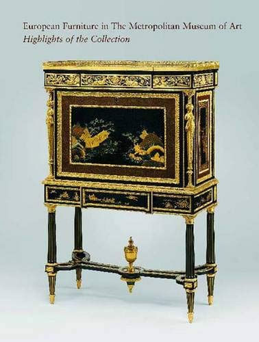 European Furniture in the Metropolitan Museum of Art: Highlights of the Collection