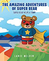 The Amazing Adventures Of Super Bear: Super Bear Helps a Town
