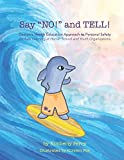 Say 'NO!' and TELL!: Daxton's Health Education Approach to Personal Safety for Kids Learning at Home, School and Youth Organizations