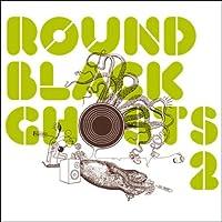 Vol. 2-Round Black Ghosts