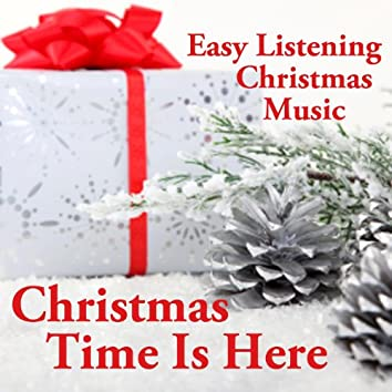 Easy Listening Christmas Music - Christmas Time Is Here