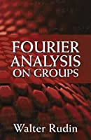 Fourier Analysis on Groups (Dover Books on Mathematics)