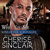 What You See: Sons of the Survivalist, Book 3