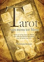 Tarot van mens tot mens: heen en terug naar de bron een alles bevattend basisboek over de tarot van nu